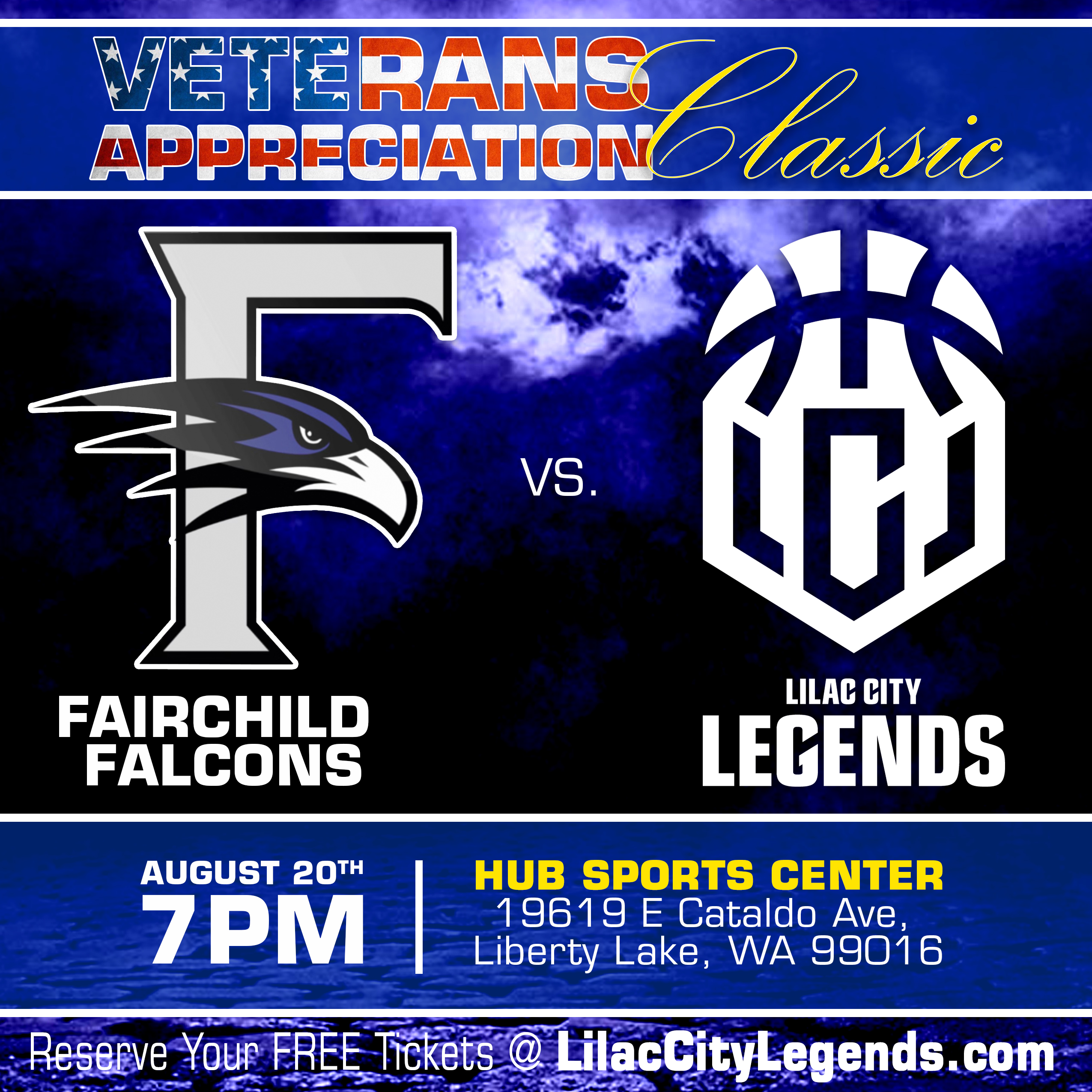 Veteran's Appreciation Classic | Fairchild Falcons vs. Lilac City Legends | August 20th 7 PM | HUB Stports Center 19619 E Cataldo Ave Liberty Lake , WA 99016 | Reserve Your FREE Tickets at LilacCityLegends.com